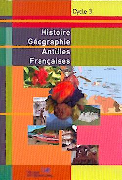 HISTOIRE GEOGRAPHIE CYCLE 3  ANTILLES