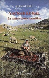 YACHAR KEMAL - LE ROMAN D'UNE TRANSITION