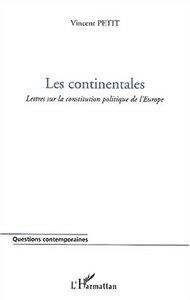 LES CONTINENTALES - LETTRES SUR LA CONSTITUTION POLITIQUE DE L'EUROPE
