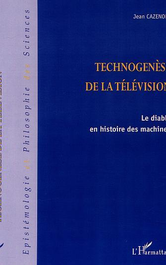 TECHNOGENESE DE LA TELEVISION - LE DIABLE EN HISTOIRE DES MACHINES