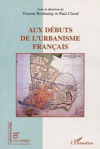 AUX DEBUTS DE L'URBANISME FRANÇAIS