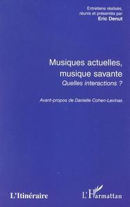 MUSIQUES ACTUELLES, MUSIQUE SAVANTE, QUELLES INTERACTIONS