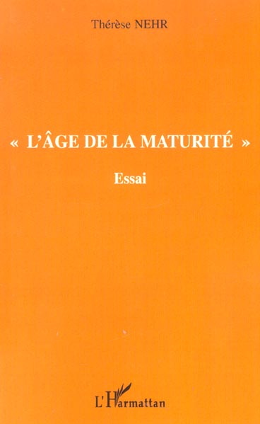 """"""" L'AGE DE LA MATURITE """" - ESSAI"""