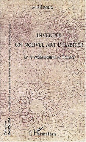INVENTER UN NOUVEL ART D'HABITER
