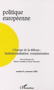 L'EUROPE DE LA DÉFENSE : INSTITUTIONNALISATION, EUROPÉANISATION