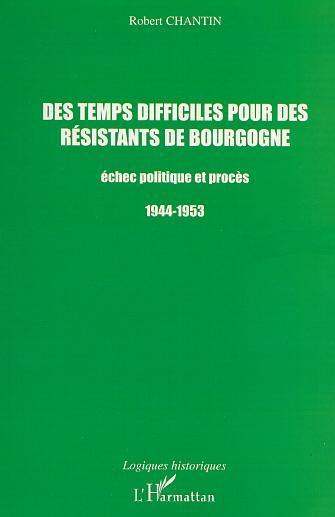 TEMPS DIFFICILES POUR DES RESISTANTS DE BOURGOGNE.ECHE
