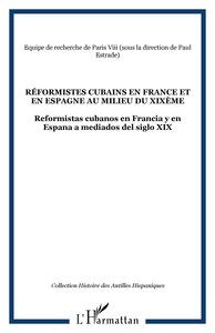 Réformistes cubains en France et en Espagne au milieu du XIXème