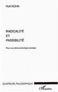 RADICALITE ET PASSIBILITE - POUR UNE PHENOMENOLOGIE PRATIQUE