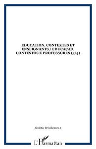 Education, contextes et enseignants / Educaçao, contestos e professores (3/4)