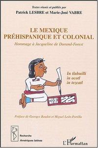 Le Mexique préhispanique et colonial