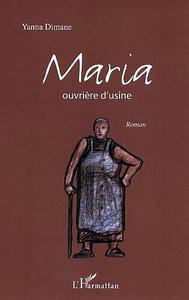 MARIA OUVRIERE D'USINE