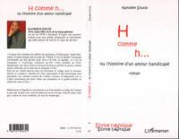H COMME H...OU L'HISTOIRE D'UN AMOUR HANDICAPE