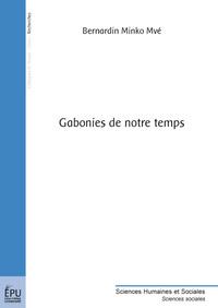 GABONIES DE NOTRE TEMPS