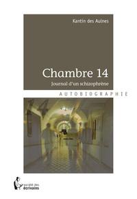 CHAMBRE 14 JOURNAL D UN SCHIZOPHRENE