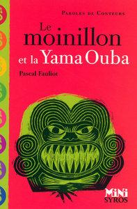 LE MOINILLON ET LA YAMA OUBA