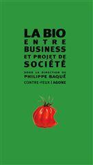 LA BIO ENTRE BUSINESS ET PROJET DE SOCIETE