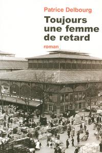 TOUJOURS UNE FEMME DE RETARD