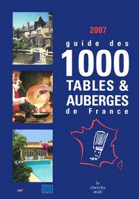 GUIDE DES 1000 TABLES ET AUBERGES DE FRANCE 2007