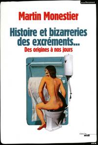 L'HISTOIRE ET BIZARRERIES DES EXCREMENTS