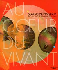 AU COEUR DU VIVANT - 50 ANS DE L'INSERM
