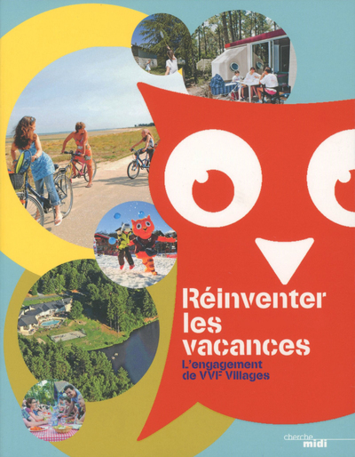 REINVENTER LES VACANCES - L'ENGAGEMENT DE VVF VILLAGES