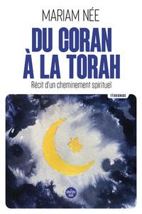 DU CORAN A LA TORAH - RECIT D'UN CHEMINEMENT SPIRITUEL