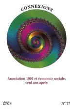 CONNEXIONS 077 - ASSOCIATION 1901 ET ECONOMIE SOCIALE 100 ANS APRES