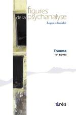 FIGURES DE LA PSYCHANALYSE 08 - TRAUMA