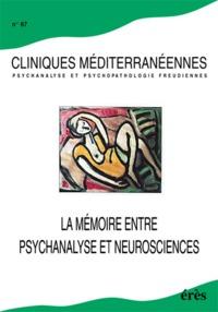 CLINIQUES MEDITERRANEENNES 67 - LA MEMOIRE ENTRE PSYCHANALYSE ET NEUROSCIENCES