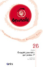 SPIRALE 26 - CONJUGALITE PARENTALITE : QUEL PARADOXE ?