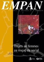 EMPAN 053 - TRAJETS DE FEMMES AU RISQUE DU SOCIAL