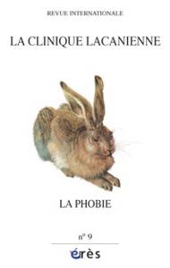 CLINIQUE LACANIENNE 09 - LA PHOBIE
