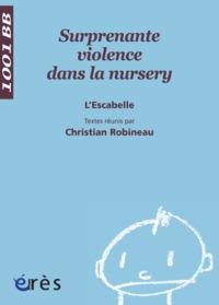 1001 BB 083 - SURPRENANTE VIOLENCE DANS LA NURSERY