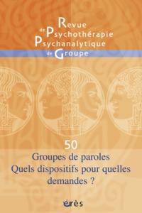 RPPG 50 - GROUPES DE PAROLES. QUELS DISPOSITIFS POUR QUELLES DEMANDES?