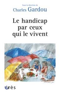 HANDICAP PAR CEUX QUI LE VIVENT (LE)