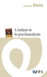 ENFANT ET LE PSYCHANALYSTE (L')
