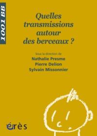 1001 BB 108 - QUELLES TRANSMISSIONS AUTOUR DES BERCEAUX ?