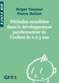 1001 BB 112 - PERIODES SENSIBLES DANS LE DEVELOPPEMENT MOTEUR L'ENFANT 0 A 3 ANS