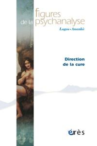 FIGURES DE LA PSYCHANALYSE 21 - LA DIRECTION DE LA CURE