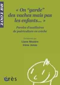 """""""ON GARDE DES VACHES MAIS PAS DES ENFANTS..."""" PAROLES D'AUXILIAIRES DE PUERICULTURE EN CRECHE"""