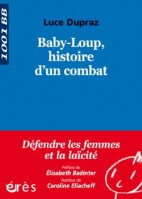 BABY-LOUP HISTOIRE D'UN COMBAT - DEFENDRE LES FEMMES ET LA LAICITE
