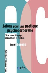 JALONS POUR UNE PRATIQUE PSYCHOCORPORELLE STRUCTURES ETAYAGE MOUVEMENT RELATION