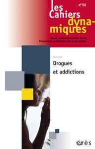 CAHIERS DYNAMIQUES 056 - DROGUES ET ADDICTIONS