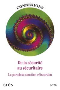 CONNEXIONS 099 DE LA SECURITE AU SECURITAIRE PARADOXE DE LA SANCTION-REINSERTION