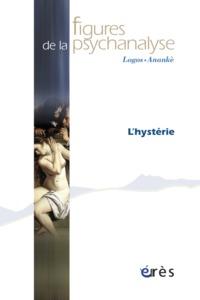 FIGURES DE LA PSYCHANALYSE 27 - L'HYSTERIE
