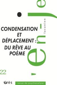 EN-JE LACANIEN 22 - CONDENSATION ET DEPLACEMENT : DU REVE AU POEME