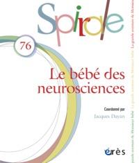 SPIRALE 76 - LE BEBE DES NEUROSCIENCES