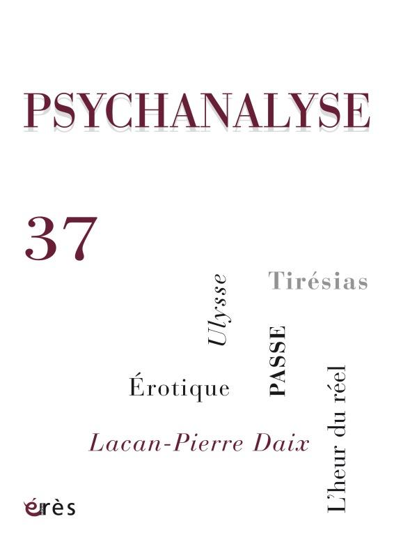 PSYCHANALYSE 37 - INTERSEXUALITE. PASSE. FOLIE ET DEMOCRATIE