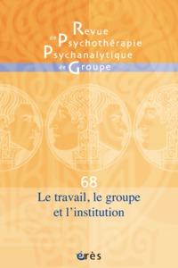 RPPG 68 LE TRAVAIL LE GROUPE ET L INSTITUTION