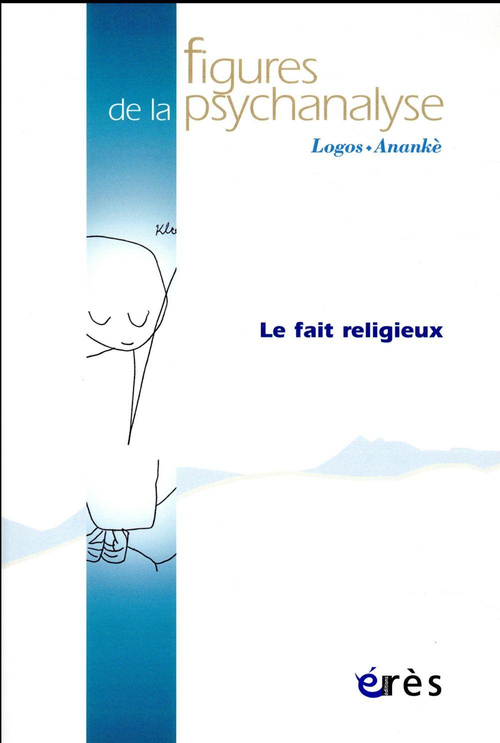 FIGURES DE LA PSYCHANALYSE 34 - LE FAIT RELIGIEUX